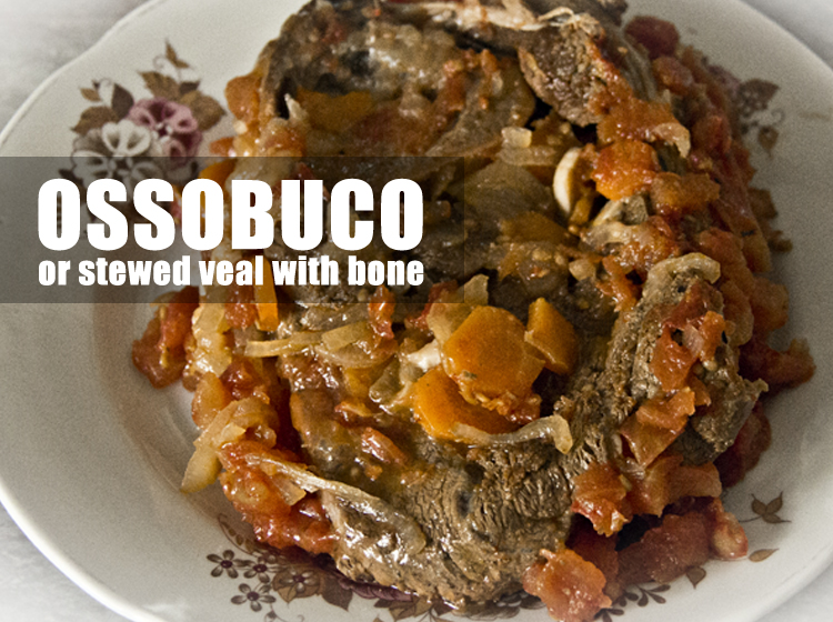 Stewed veal with bone - ossobuco